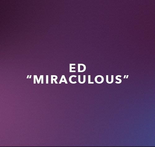 Ed- Miraculous