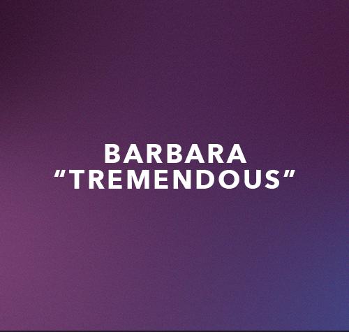 Barbara- Tremendous